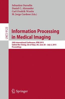 Abbildung von Ourselin / Alexander   Information Processing in Medical Imaging   1. Auflage   2015   9123   beck-shop.de