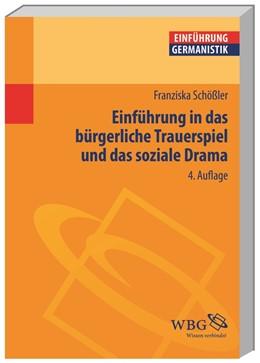 Abbildung von Schößler / Grimm / Bogdal   Einführung in das bürgerliche Trauerspiel und das soziale Drama   4., überarbeitete und erweiterte Auflage   2015