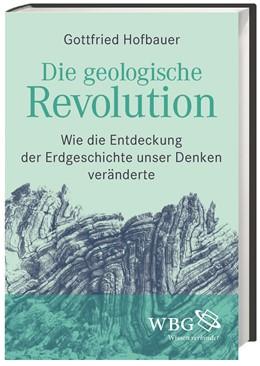 Abbildung von Hofbauer | Die geologische Revolution | 2015 | Wie die Entdeckung der Erdgesc...