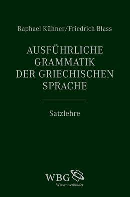 Abbildung von Kühner   Ausführliche Grammatik der griechischen Sprache   3. Auflage   2016   beck-shop.de