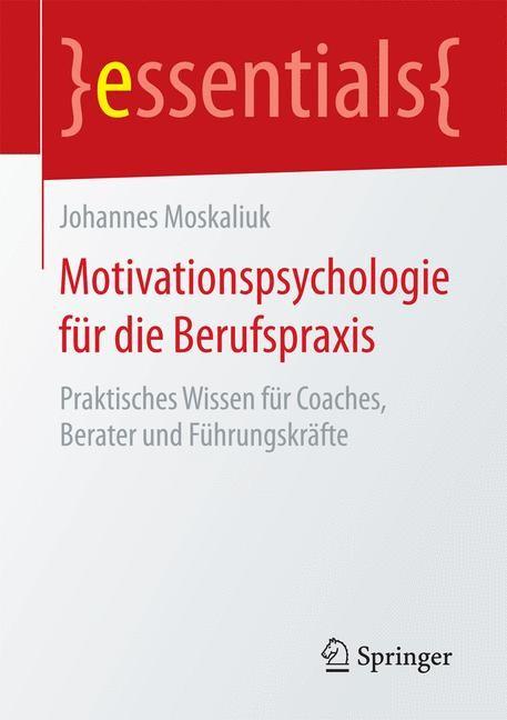 Motivationspsychologie für die Berufspraxis | Moskaliuk | 2015, 2015 | Buch (Cover)