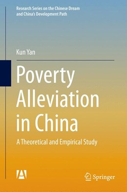 Abbildung von Yan   Poverty Alleviation in China   1st ed. 2016   2015   A Theoretical and Empirical St...