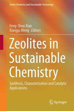 Abbildung von Xiao / Meng | Zeolites in Sustainable Chemistry | 1st ed. 2016 | 2015 | Synthesis, Characterization an...