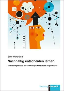 Abbildung von Marchand | Nachhaltig entscheiden lernen | 2015 | Urteilskompetenzen für nachhal...