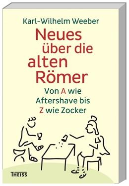 Abbildung von Weeber | Neues über die alten Römer | 1. Auflage | 2015 | beck-shop.de