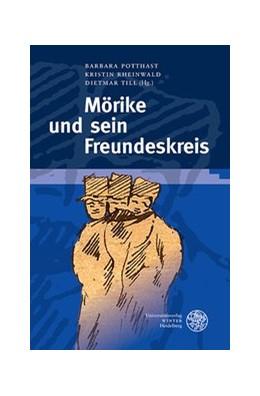 Abbildung von Potthast / Rheinwald / Till | Mörike und sein Freundeskreis | 2015 | 81
