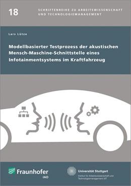 Abbildung von / Spath / Bullinger | Modellbasierter Testprozess der akustischen Mensch-Maschine-Schnittstelle eines Infotainmentsystems im Kraftfahrzeug. | 2015