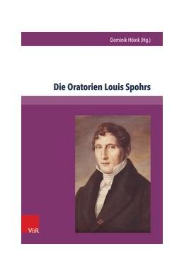 Abbildung von Höink | Die Oratorien Louis Spohrs | 2015 | Kontext – Text – Musik