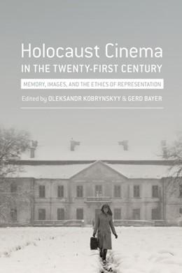 Abbildung von Bayer / Kobrynskyy | Holocaust Cinema in the Twenty-First Century | revised edition | 2015