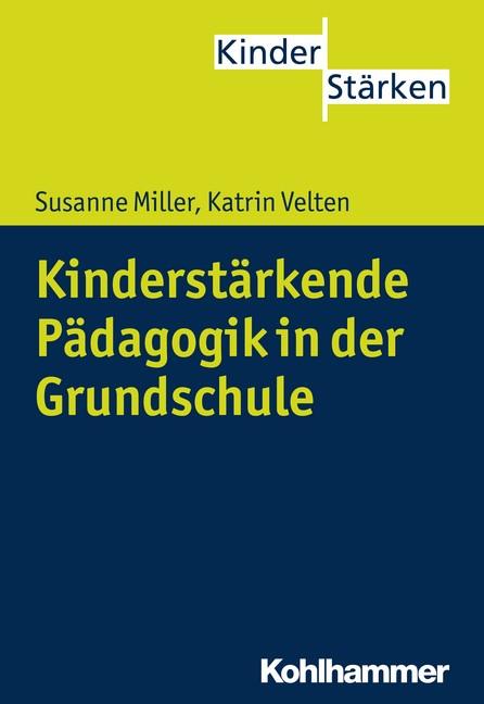 Kinderstärkende Pädagogik und Didaktik in der Grundschule | Miller / Velten, 2015 | Buch (Cover)