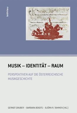 Abbildung von Boisits / Gruber / Tammen | Musik – Identität – Raum | 1. Auflage | 2020 | Perspektiven auf die österreic... | Band 027