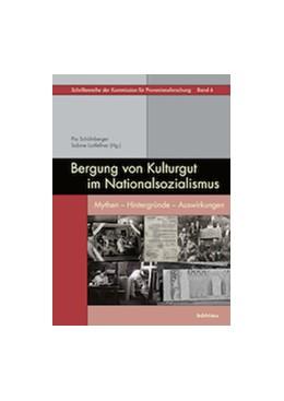 Abbildung von Schölnberger / Loitfellner | Bergung von Kulturgut im Nationalsozialismus | 2015 | Mythen - Hintergründe - Auswir... | 6