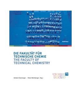 Abbildung von Danninger / Weinberger | Die Fakultät für Technische Chemie / The Faculty of Technical Chemistry | 1. Auflage | 2015 | beck-shop.de