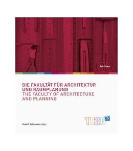 Abbildung von Scheuvens | Die Fakultät für Architektur und Raumplanung / The Faculty of Architecture and Planning | 2016