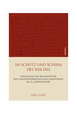 Abbildung von Jerše | Im Schutz und Schirm des Reiches | 1. Auflage | 2015 | Band 110, Teil | beck-shop.de