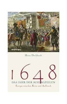 Abbildung von Duchhardt   1648 – Das Jahr der Schlagzeilen   1. Auflage   2015   beck-shop.de