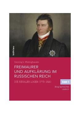 Abbildung von Wistinghausen | Freimaurer und Aufklärung im Russischen Reich | 2016 | Die Revaler Logen 1773–1820. M...