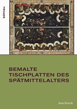 Abbildung von Kremb | Bemalte Tischplatten des Spätmittelalters | 1. Auflage | 2016 | beck-shop.de