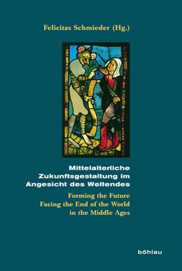 Abbildung von Schmieder | Mittelalterliche Zukunftsgestaltung im Angesicht des Weltendes | 2015 | Forming the Future Facing the ... | 77