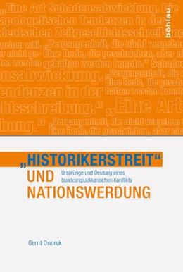 Abbildung von Dworok | »Historikerstreit« und Nationswerdung | 1. Auflage | 2015 | beck-shop.de