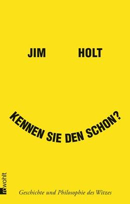 Abbildung von Holt | Kennen Sie den schon? | 1. Auflage | 2015 | Geschichte und Philosophie des...