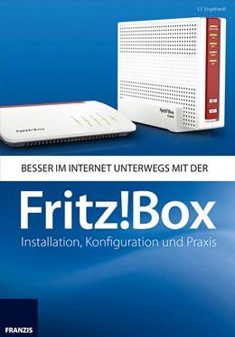 Abbildung von Engelhardt | Besser im Internet unterwegs mit der Fritz!Box | 2017 | Installation, Konfiguration un...