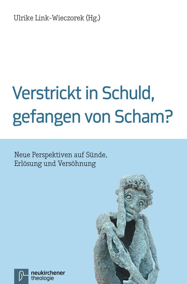 Verstrickt in Schuld, gefangen von Scham? | Link-Wieczorek, 2015 | Buch (Cover)