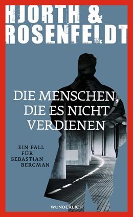 Abbildung von Hjorth / Rosenfeldt   Die Menschen, die es nicht verdienen   2015   Ein Fall für Sebastian Bergman