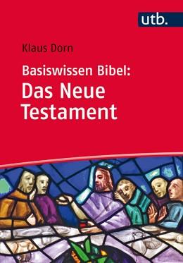 Abbildung von Dorn | Basiswissen Bibel: Das Neue Testament | 2015