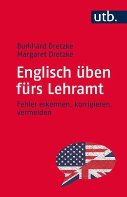 Abbildung von Dretzke   Englisch üben fürs Lehramt   Aufl.   2015   Fehler erkennen, korrigieren, ...