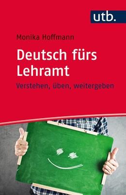 Abbildung von Hoffmann | Deutsch fürs Lehramt | Aufl. | 2015 | Verstehen, üben, weitergeben
