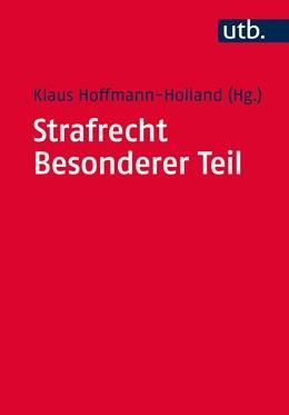 Abbildung von Hoffmann-Holland (Hrsg.) | Strafrecht - Besonderer Teil | 2016