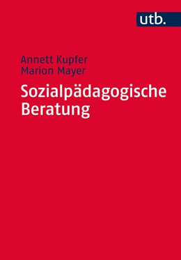 Abbildung von Kupfer / Mayer   Sozialpädagogische Beratung   1. Auflage   2021   beck-shop.de