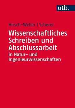 Abbildung von Hirsch-Weber / Scherer | Wissenschaftliches Schreiben und Abschlussarbeit in Natur- und Ingenieurwissenschaften | 2016 | Grundlagen - Praxisbeispiele -...
