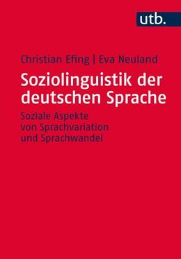 Abbildung von Efing / Neuland | Soziolinguistik der deutschen Sprache | 1. Auflage | 2021 | beck-shop.de