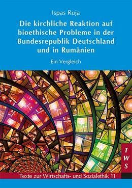Abbildung von Ruja   Die kirchliche Reaktion auf bioethische Probleme in der Bundesrepublik Deutschland und in Rumänien   1. Auflage   2015   beck-shop.de