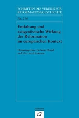 Abbildung von Dingel / Lotz-Heumann | Entfaltung und zeitgenössische Wirkung der Reformation im europäischen Kontext | 2015 | Dissemination and Contemporary...