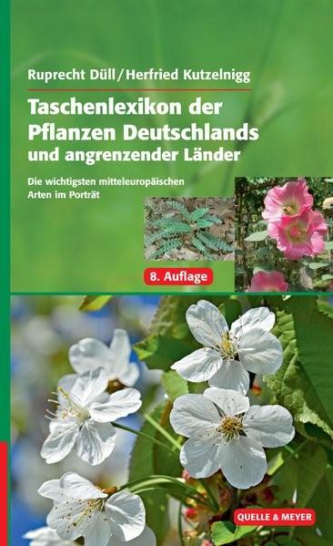 Taschenlexikon der Pflanzen Deutschlands und angrenzender Länder | Düll / Kutzelnigg | 8., korrigierte und erweiterte Auflage, 2016 | Buch (Cover)