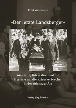 Abbildung von Würzburger | Der letzte Landsberger | 2015 | Amnestie, Integration und die ...