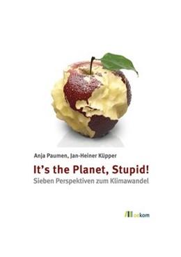 Abbildung von Paumen / Küpper | It's the Planet, Stupid! | 1. Auflage | 2015 | beck-shop.de