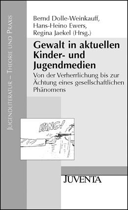 Abbildung von Dolle-Weinkauf / Ewers / Jäkel | Gewalt in aktuellen Kinder- und Jugendmedien | 2006