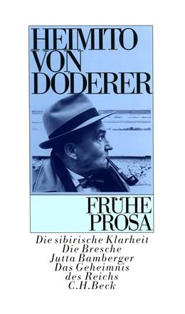 Abbildung von Doderer, Heimito von | Frühe Prosa | 2. Auflage | 2008 | Die Sibirische Klarheit. Die B...
