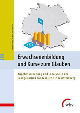 Abbildung von Wolking / Schweitzer | Erwachsenenbildung und Kurse zum Glauben | 1. Auflage | 2015 | Angebotserhebung und -analyse ...
