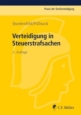 Abbildung von Quedenfeld / Füllsack | Verteidigung in Steuerstrafsachen | 5. Auflage | 2016 | Band 19 | beck-shop.de