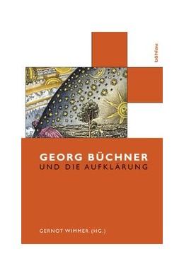 Abbildung von Wimmer | Georg Büchner und die Aufklärung | 1. Auflage 2015 | 2015 | Band 001