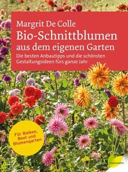 Abbildung von De Colle | Bio-Schnittblumen aus dem eigenen Garten | 1. Auflage | 2015 | beck-shop.de