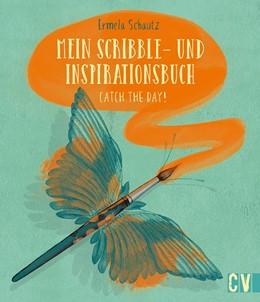 Abbildung von Schautz   Mein Scribble- und Inspirationsbuch   2015   Catch the day!