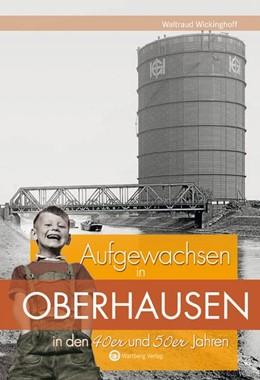 Abbildung von Wickinghoff | Aufgewachsen in Oberhausen in den 40er und 50er Jahren | 2015