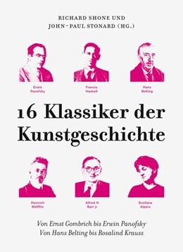 Abbildung von Shone / Stonard   16 Klassiker der Kunstgeschichte   1. Auflage   2015   beck-shop.de