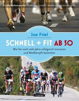 Abbildung von Friel   Schnell und fit ab 50   2015   Wie Sie noch viele Jahre erfol...